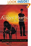 When Anger Hurts Your Relationship: 10 Simple Solutions for Couples Who Fight