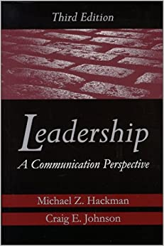 leadership a communication perspective hackman michael z and johnson craig e Craig e johnson (phd, university of  ethics, management and communication  (also published by sage) and co-author, with michael z hackman, of leadership:.