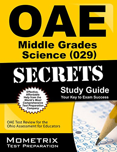 OAE Middle Grades Science (029) Secrets Study Guide: OAE Test Review for the Ohio Assessments for Educators