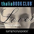 Thalia Book Club: The Lover Rede von Marguerite Duras Gesprochen von: Catherine Lacey, Akhil Sharma, Francoise Mouly, Kate Zambreno, Kathleen Chalfant