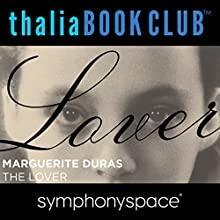 Thalia Book Club: The Lover  by Marguerite Duras Narrated by Catherine Lacey, Akhil Sharma, Francoise Mouly, Kate Zambreno, Kathleen Chalfant