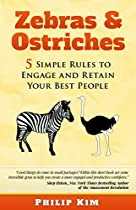 Zebras & Ostriches: 5 Simple Rules to Engage and Retain Your Best People