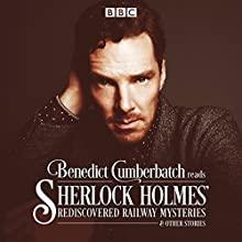 Benedict Cumberbatch Reads Sherlock Holmes' Rediscovered Railway Stories: Four original short stories  by John Taylor Narrated by Benedict Cumberbatch
