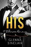 HIS: An Alpha Billionaire Romance (Part One)
