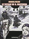 Le Voyage de G. Mastorna dit Fernet (French Edition) (2203339047) by Manara, Milo