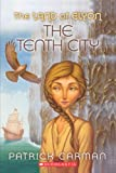The Tenth City (Turtleback School & Library Binding Edition) (The Land of Elyon)