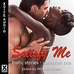 Satisfy Me: Erotic Stories Collection One | Miranda Forbes