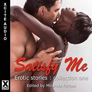 Satisfy Me: Erotic Stories Collection One Audiobook
