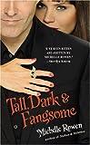 Tall, Dark & Fangsome (Immortality Bites, Book 5)