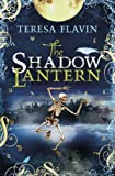 Teresa Flavin The Shadow Lantern (Blackhope Enigma)