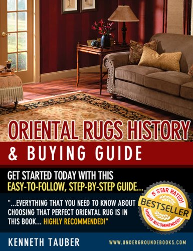 Oriental Rugs History & Buying Guide;The Original Oriental Rugs Reference: Types of Oriental Rugs You Won't Find in Any Other Oriental Rugs Book