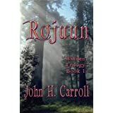 Rojuun (Willden Trilogy Book 1) ~ John H. Carroll