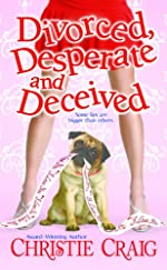 Divorced, Desperate and Deceived (Divorced & Desperate)