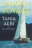 img - for Maiden Voyage by Tania Aebi (2013-04-01) book / textbook / text book