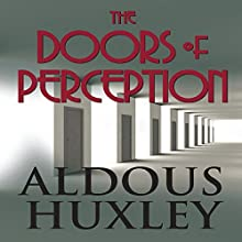 The Doors of Perception Audiobook by Aldous Huxley Narrated by Rudolph Schirmer