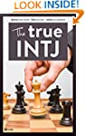 The True INTJ (The True Guides to the...