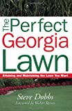 img - for The Perfect Georgia Lawn: Attaining and Maintaining the Lawn You Want (Guide to Midwest and Southern Lawns) book / textbook / text book