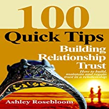 Building Relationship Trust: 100 Quick Tips on How to Build, Maintain and Regain Trust in a Relationship (       UNABRIDGED) by Ashley Rosebloom Narrated by JC Anonymous