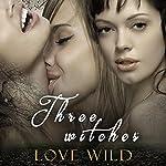 Three witches | Love Wild