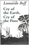 Cry of the Earth, Cry of the Poor (Ecology & Justice Series) (1570751366) by Leonardo Boff