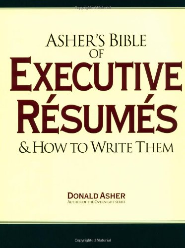 asher s bible of executive resumes and how to write them