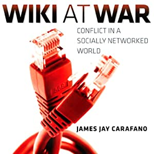 Wiki at War: Conflict in a Socially Networked World Audiobook