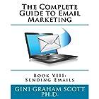 Sending Emails: The Complete Guide to Email Marketing: Book 8 Hörbuch von Gini Graham Scott PhD Gesprochen von: Daree Allen Nieves