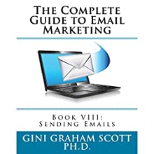 Sending Emails: The Complete Guide to Email Marketing: Book 8 Audiobook by Gini Graham Scott PhD Narrated by Daree Allen Nieves