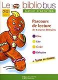 Parcours de lecture de 4 oeuvres littéraires CP/CE1 Cycle 2 : Cahier d'activités
