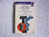 Greek Civilization and Character (Mentor Books) (0451003802) by ARNOLD J. TOYNBEE
