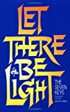img - for Let There Be Light: The Seven Keys book / textbook / text book