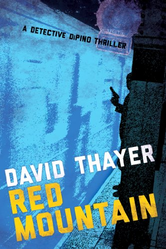 David Thayer's Fast Paced And Compelling Red Mountain (Detective DiPino Thriller) – Just $1.99 on Kindle