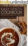 Easy Lentil Cookbook: 50 Easy and Uni...