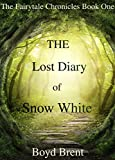 The Lost Diary of Snow White: The Fairytale Chronicles Book One