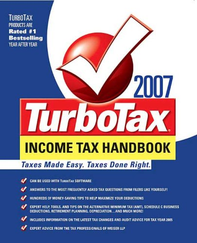 the-turbotax-income-tax-handbook-2007-the-complete-guide-to-tax-breaks-deductions-and-money-saving-t