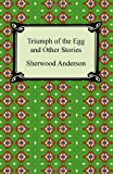Sherwood Anderson Triumph of the Egg and Other Stories
