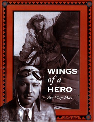 WINGS OF A HERO: Canadian Pioneer Flying Ace Wilfrid