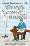 Through the Eye of a Needle: The true story of a man who went searching for meaning and ended up making his Y-fronts