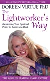 The Lightworker's Way: Awakening Your Spiritual Power to Know and Heal (1401905587) by Doreen Virtue