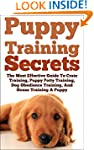 Puppy Training Secrets: The Most Effe...