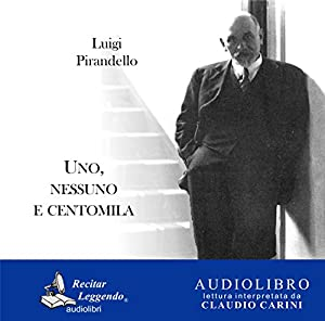Uno, nessuno e centomila [One, No One and One Hundred Thousand] | Livre audio