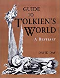 Guide to Tolkien's World: A Bestiary (1571458786) by David Day