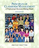 Principles of Classroom Management: A Professional Decision-Making Model (6th Edition)