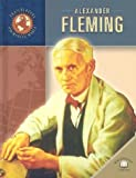 Alexander Fleming (Trailblazers of the Modern World)