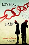 img - for Love is... Pain: Memoirs of Love book / textbook / text book