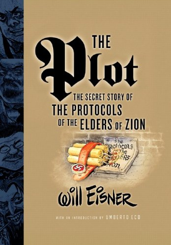 The Plot: The Secret Story of The Protocols of the Elders of Zion by Will Eisner