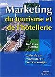 echange, troc Jean-Louis Barma - Marketing du tourisme et de l'hôtellerie : Etudes de cas commentées + corrigés