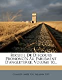 img - for Recueil De Discours Prononc s Au Parlement D'angleterre, Volume 10... (French Edition) book / textbook / text book