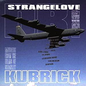 Dr Strangelove Music From The Films Of Stanley Kubrick Soundtrack from Silva Screen