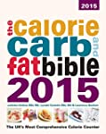 The Calorie, Carb and Fat Bible 2015